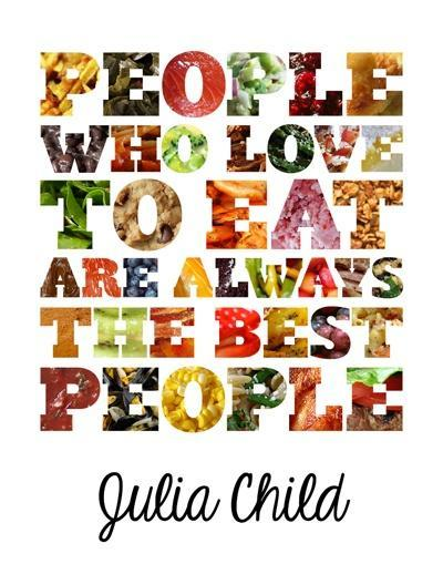 People-who-love-to-eat-are-always-the-best-people-quote-1